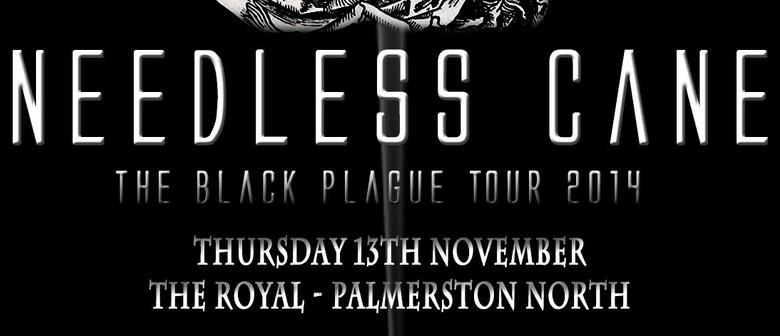 Needless Cane (The Black Plague Tour)