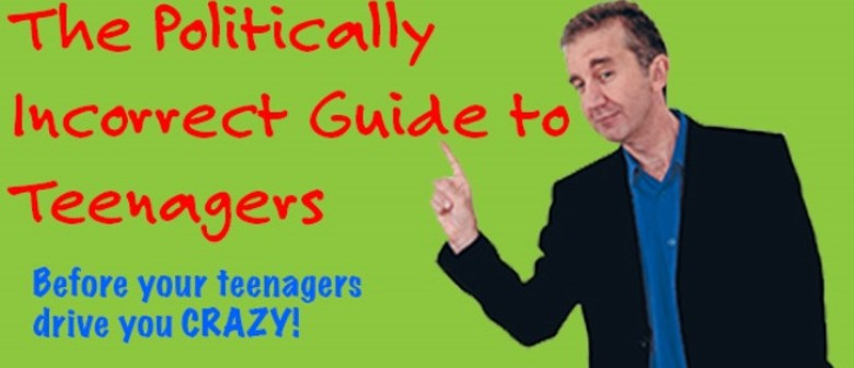 Nigel Latta - The Politically Incorrect Guide to Teenagers