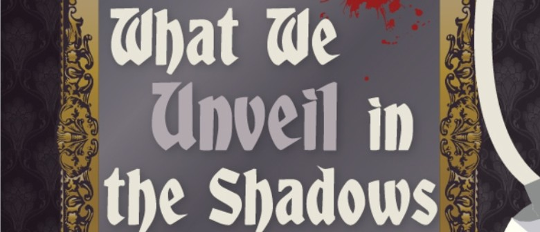 What We Unveil in the Shadows