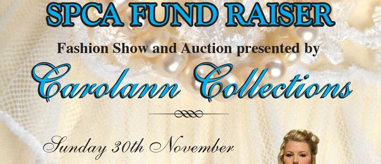 SPCA Fund Raiser - Fashion Show with Carolann Collections: CANCELLED