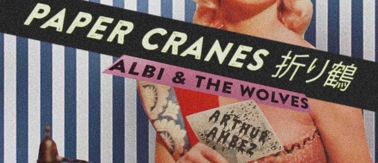 Paper Cranes, Albi And The Wolves And Arthur Ahbez