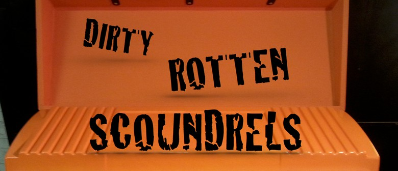 The Dirty Rotten Scoundrels