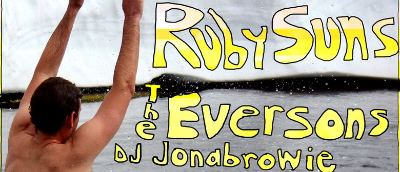 The Ruby Suns, The Eversons, DJ Jonabrowie