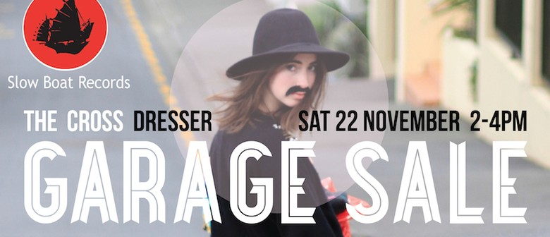 The Cross Dresser: Garage Sale with Slow Boat Records