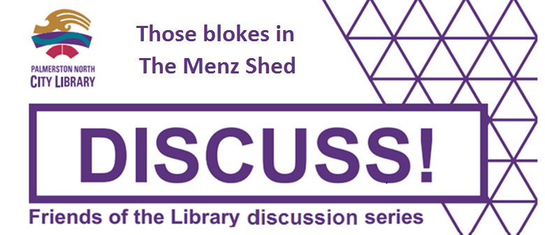 The Menz Shed - A Friends of the Library Discussion