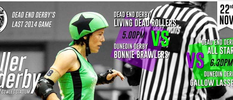 Dead End Derby Presents - Christchurch vs Dunedin