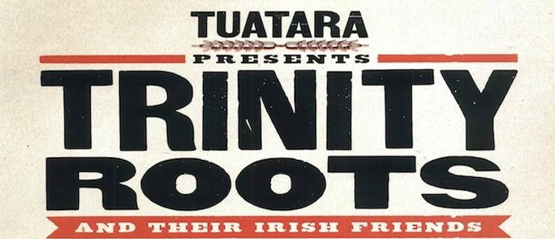Trinity Roots with Irish Friends Keeva & Pauline Scanlon