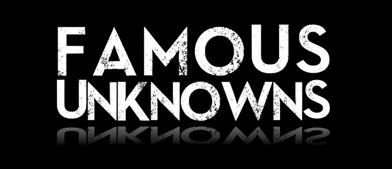 Famous Unknowns