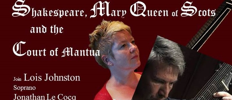 Shakespeare, Mary Queen  of Scots, and the Court  of Mantua