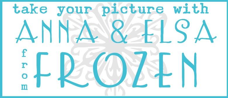 Meet Anna & Elsa from Frozen