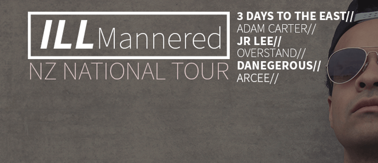 The Ill Mannered Tour - 3 Days to the East + Arcee + JR Lee