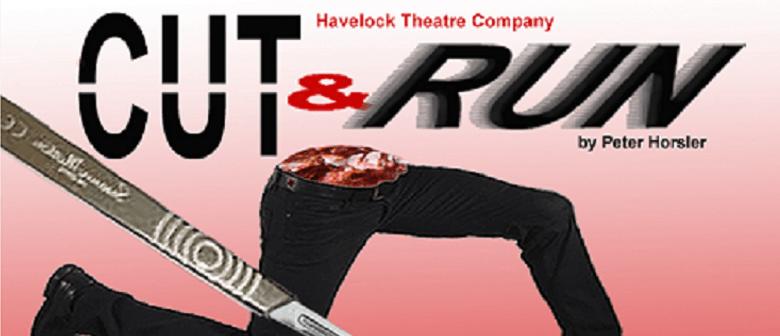 "Havelock Theatre ""Cut and Run"""