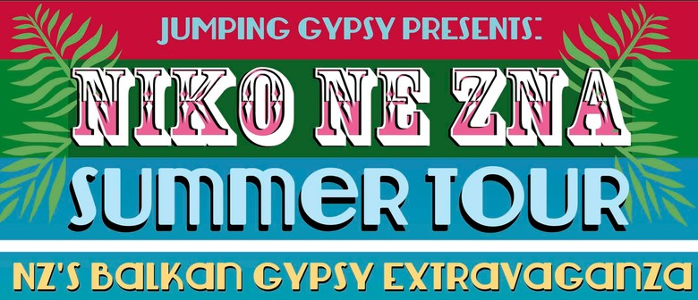 Jumping Gypsy Presents: Niko Ne Zna Summer Tour