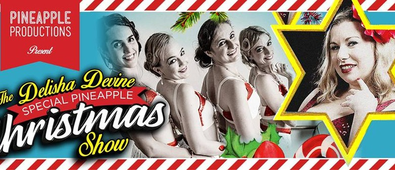 The Delisha Devine Pineapple Christmas Show.