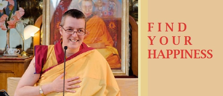 Find Your Happiness: A Day Course with Genla Kelsang Dekyong