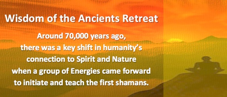Wisdom of the Ancients Retreat