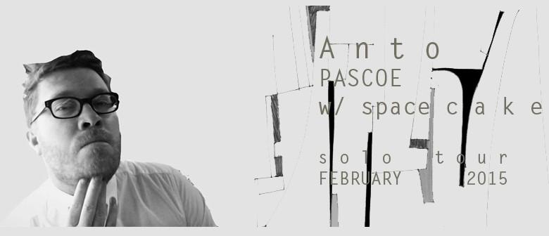 Anto Pascoe w/ Spacecake