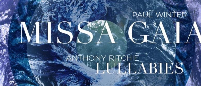 Missa Gaia, Paul Winter, Lullabies, Anthony Ritchie