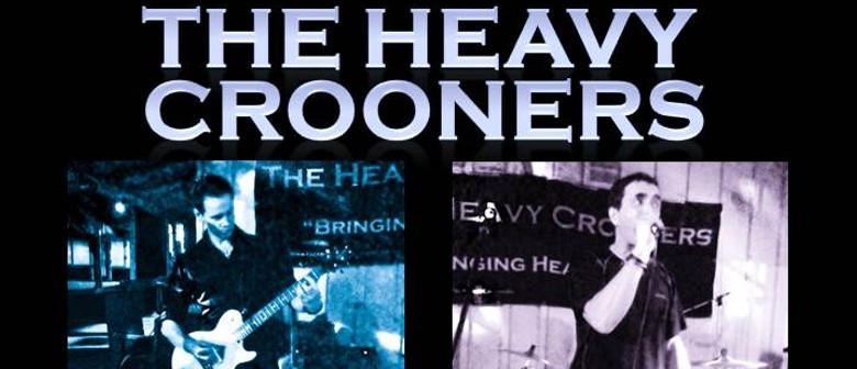 The Heavy Crooners Live and Dangerous