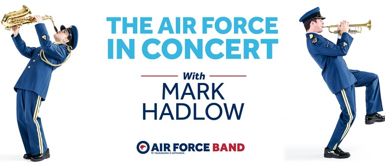 The Air Force in Concert - with Mark Hadlow