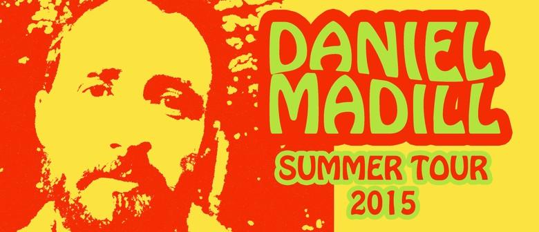Daniel Madill Summer Tour w/ Mali Mali & Dave Weir