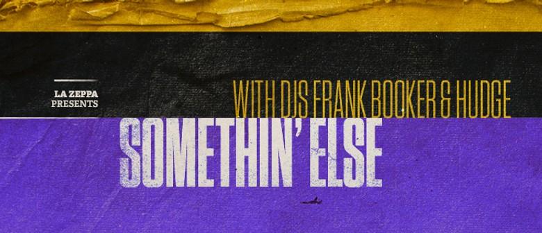 "La Zeppa presents ""Somethin' Else"""