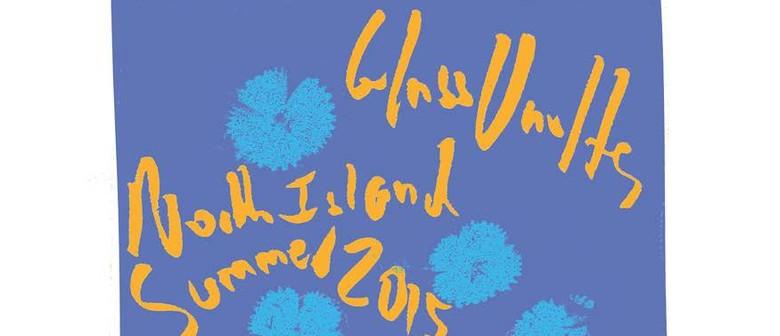 Glass Vaults North Island Summer Tour