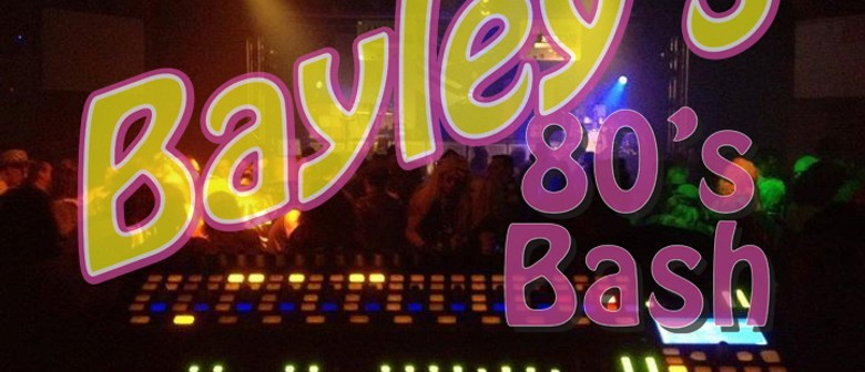 Bayleys 80s Bash