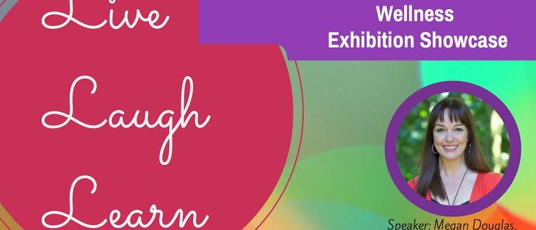 Live Laugh Learn - Wellness Exhibition Showcase