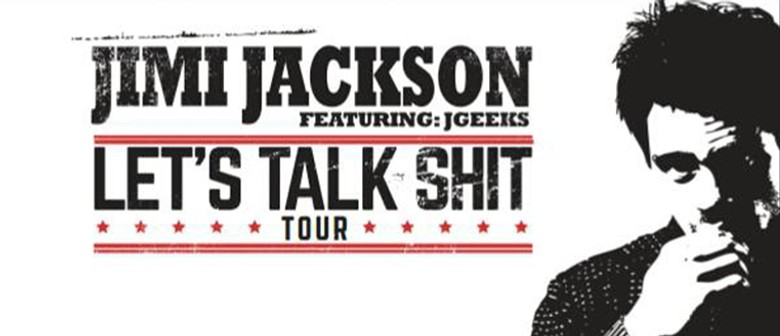 Jimi Jackson Let's Talk Sh*t Tour: CANCELLED