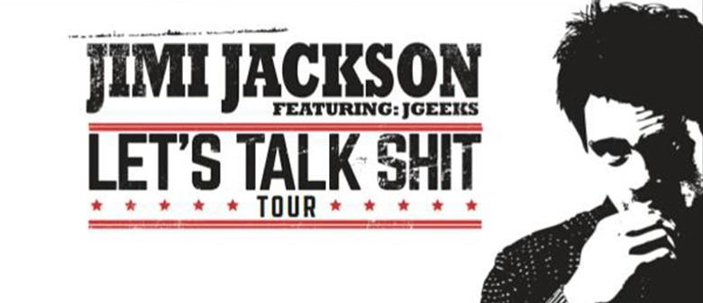 Jimi Jackson Let's Talk Sh*t Tour: CANCELLED