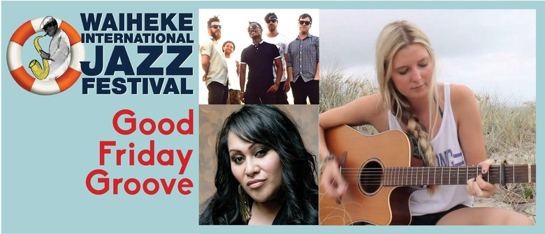 Waiheke International Jazz Festival 2015 Good Friday Groove