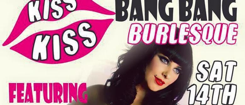 Kiss Kiss Bang Bang Burlesque