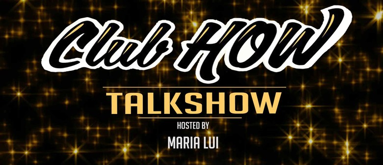 The CLUBHOW Talk Show