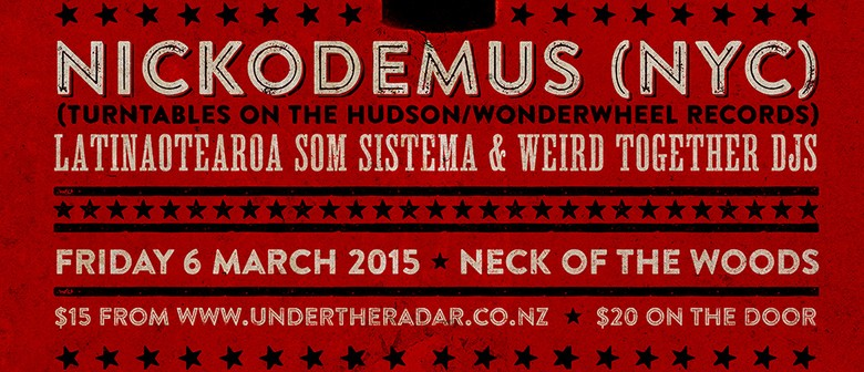 Nickodemus (NYC) support from Latinaotearoa & Weird Together