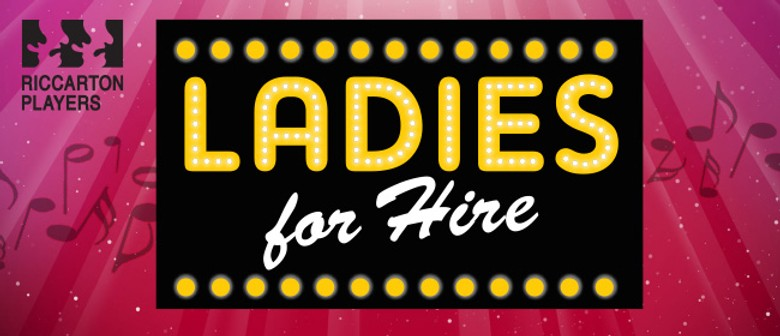 Ladies for Hire - A Hilarious NZ Comedy By Alison Quigan