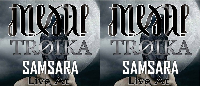 Inexile with Troika and Samsara