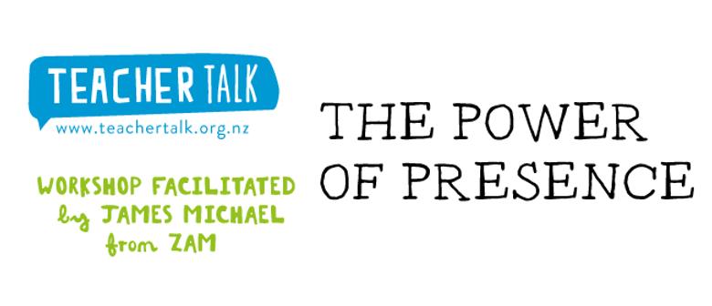 The Power of Presence by James Michael -TeacherTalk Workshop