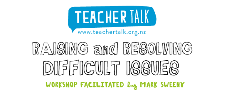 Raising and Resolving Difficult Issues - Mark Sweeney