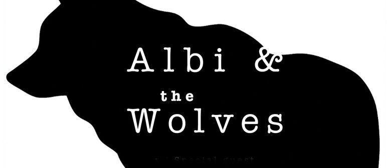 Albi & The Wolves + Guests