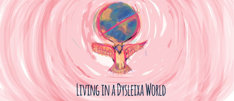 Living in a Dyslexia World
