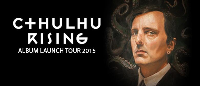 Cthulhu Rising Album Launch Tour 2015