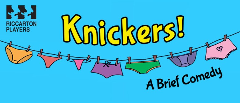 Knickers - A Brief Comedy by Sarah Quick