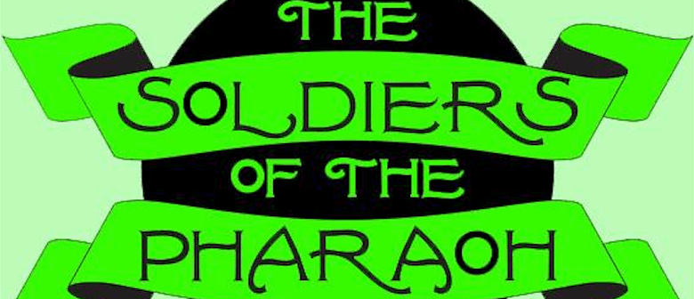 The Soldiers Of The Pharaoh