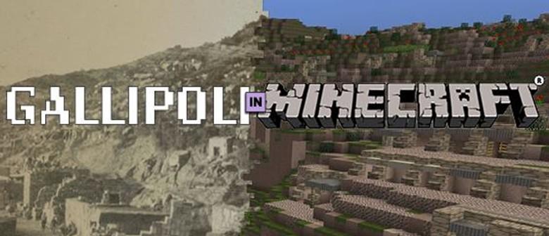 Gallipoli in Minecraft® Exhibition
