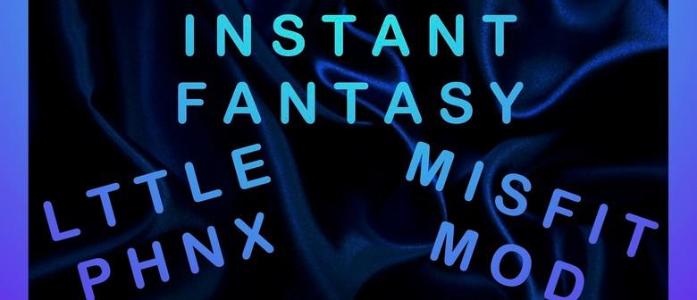 Misfit Mod, Lttle phnx, Instant Fantasy