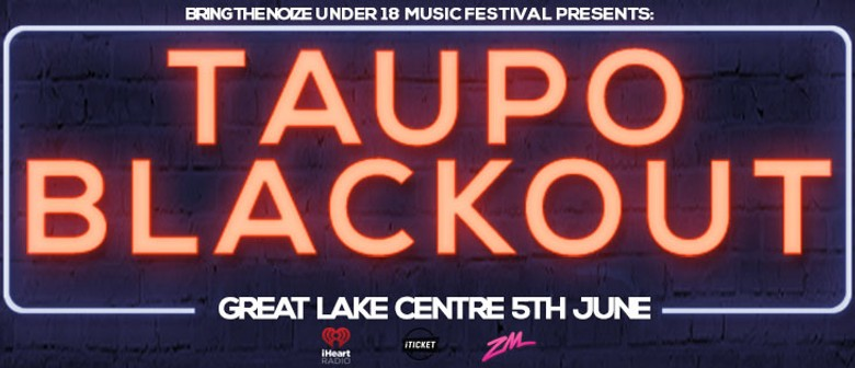 Bring The Noize Presents: Taupo Blackout
