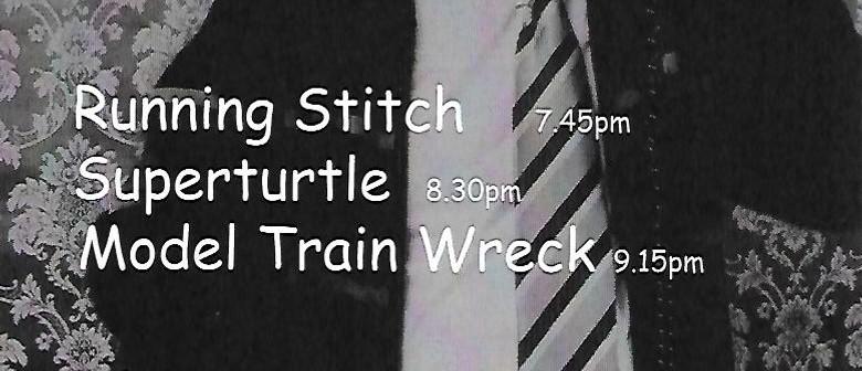 Running Stitch, Superturtle,Model Train Wreck & Audio Zepher