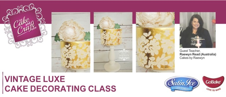 Vintage Luxe with Raewyn Read Cake Decorating Class