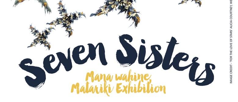 Seven Sisters - Mana Wahine, Matariki Exhibition